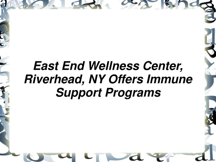east end wellness center riverhead ny offers immune support programs n.