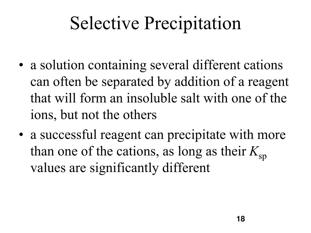 selective precipitation Learn what the common ion effect is, how to make equilibrium calculations involving it, and how to find the concentrations of ions when adding.