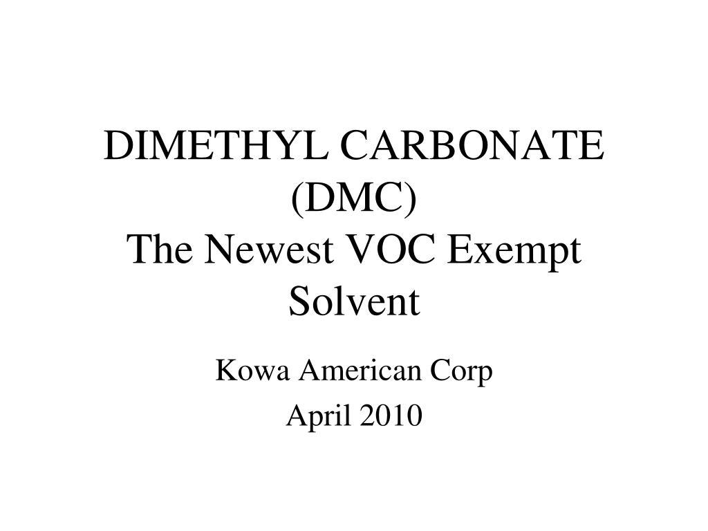 dimethyl carbonate dmc the newest voc exempt solvent l.