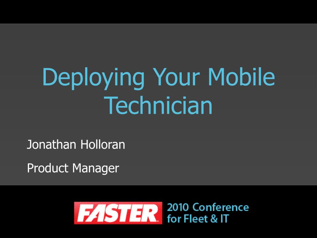 deploying your mobile technician l.