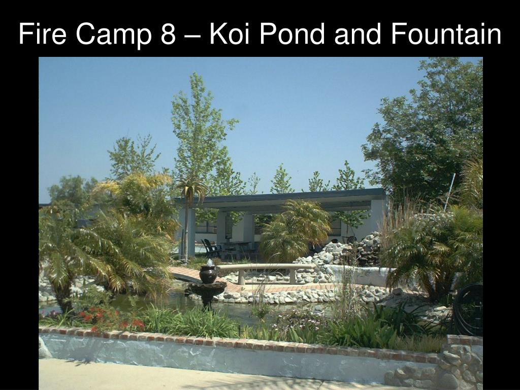 Fire Camp 8 – Koi Pond and Fountain