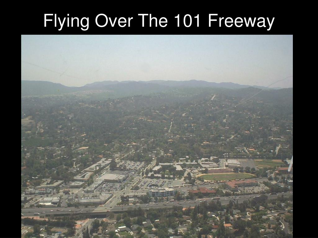 Flying Over The 101 Freeway