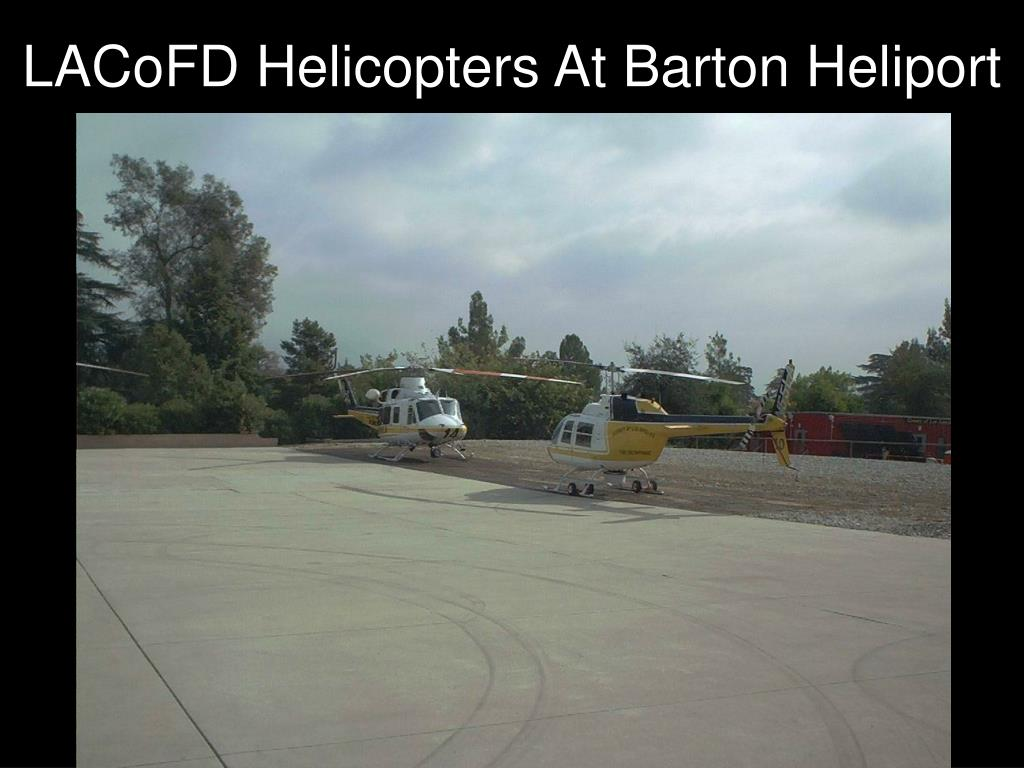 LACoFD Helicopters At Barton Heliport
