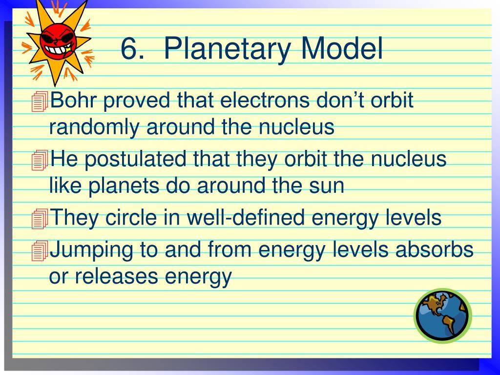 6.  Planetary Model