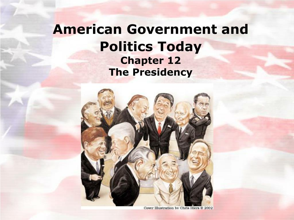 american government and politics today chapter 12 the presidency l.