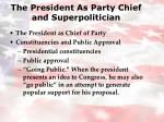 the president as party chief and superpolitician