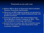 venezuela as an early case