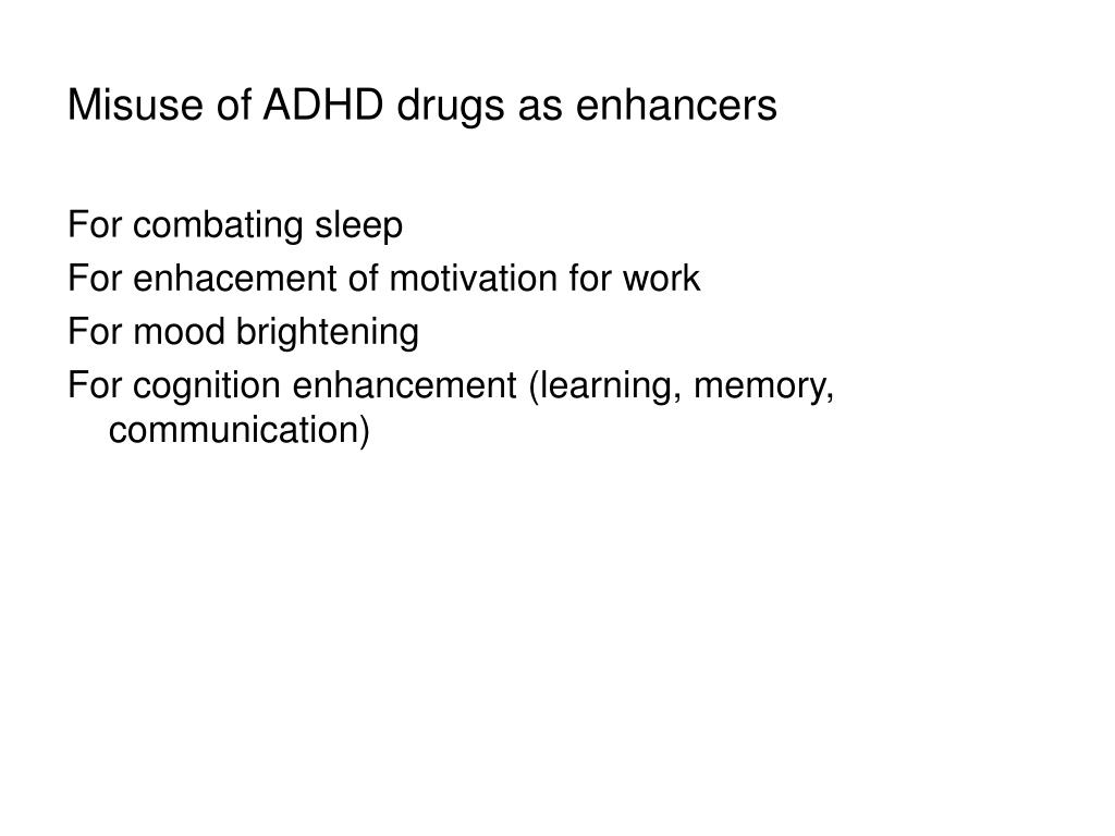 Misuse of ADHD drugs as enhancers