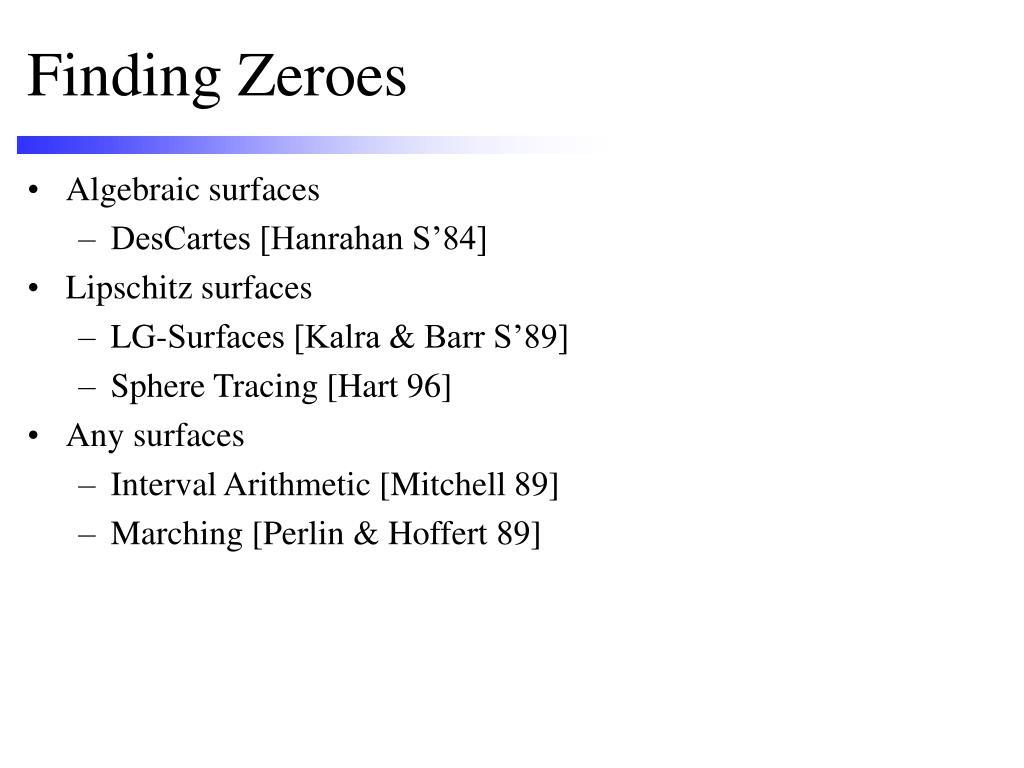 Finding Zeroes