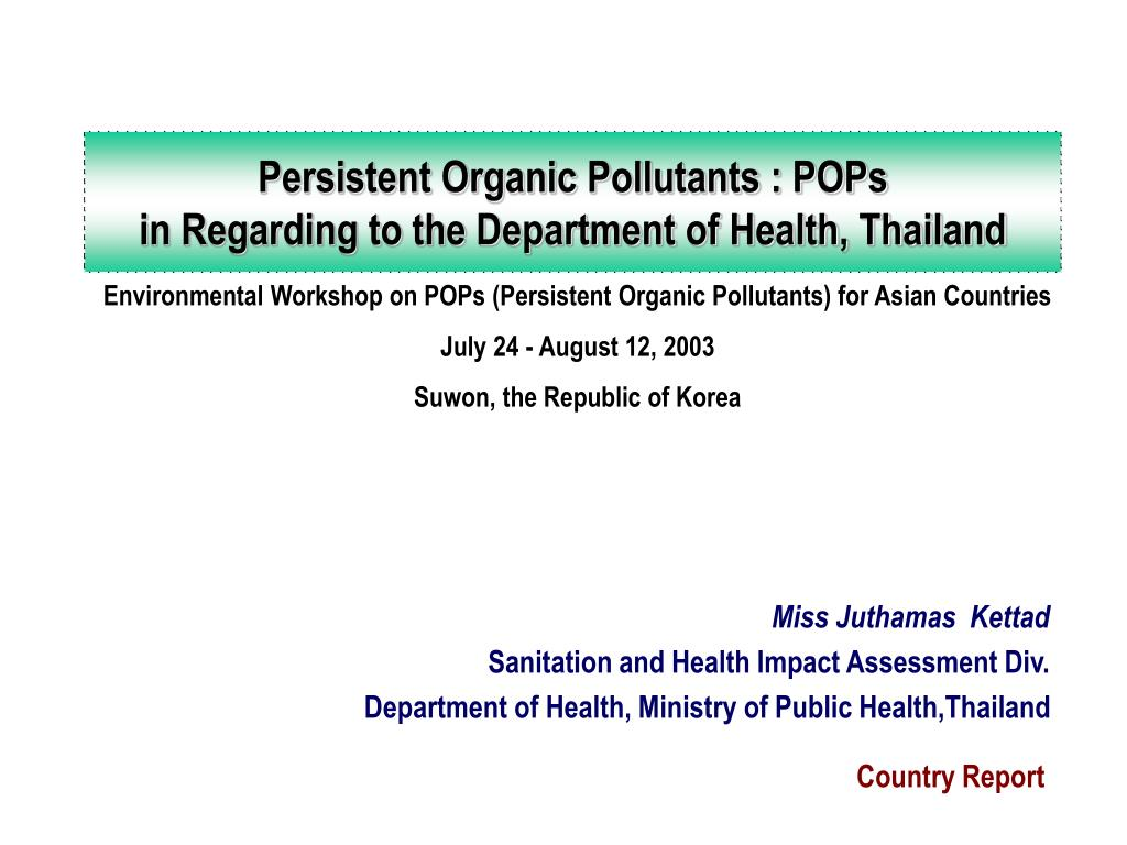 persistent organic pollutants pops in regarding to the department of health thailand l.