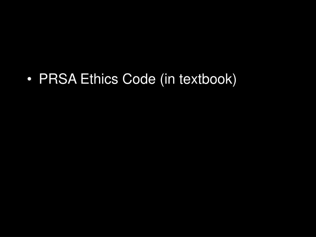 PRSA Ethics Code (in textbook)
