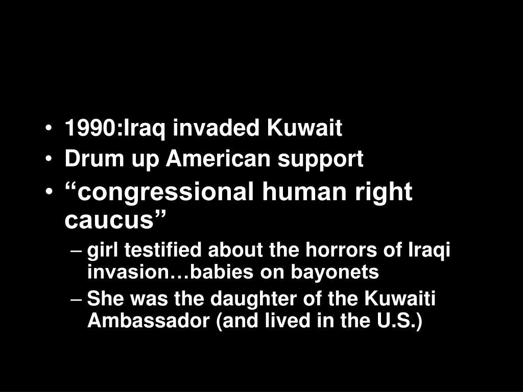 1990:Iraq invaded Kuwait