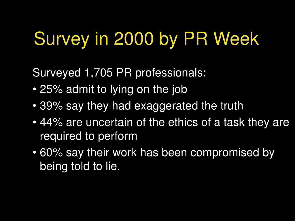 Survey in 2000 by PR Week
