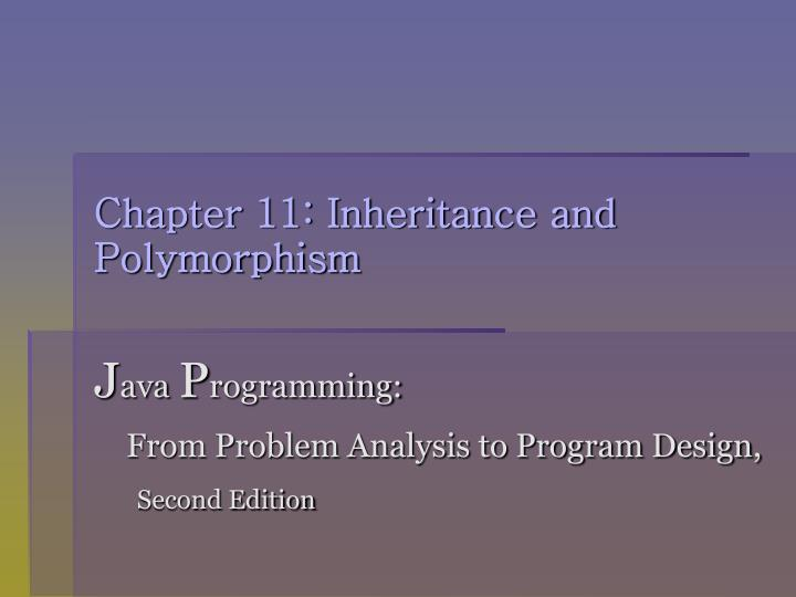 Chapter 11 inheritance and polymorphism