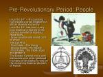 pre revolutionary period people