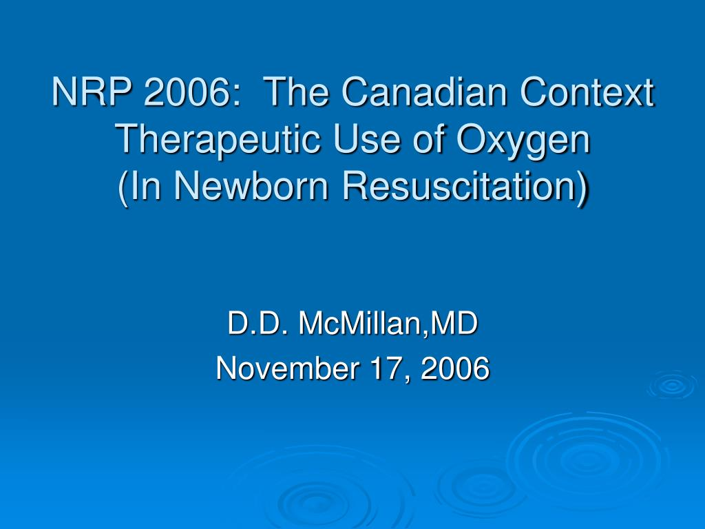 nrp 2006 the canadian context therapeutic use of oxygen in newborn resuscitation l.