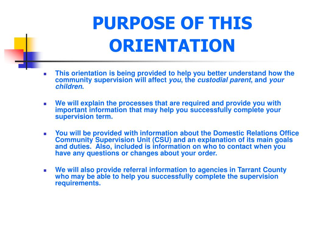 PURPOSE OF THIS ORIENTATION
