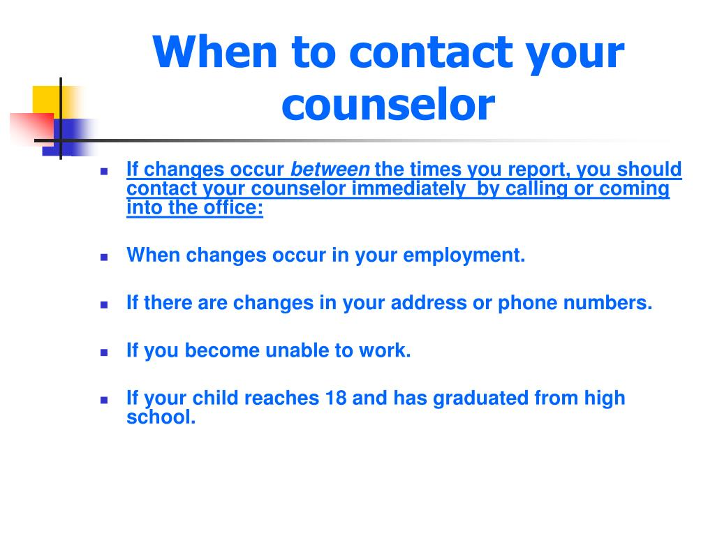 When to contact your counselor