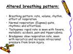 altered breathing pattern