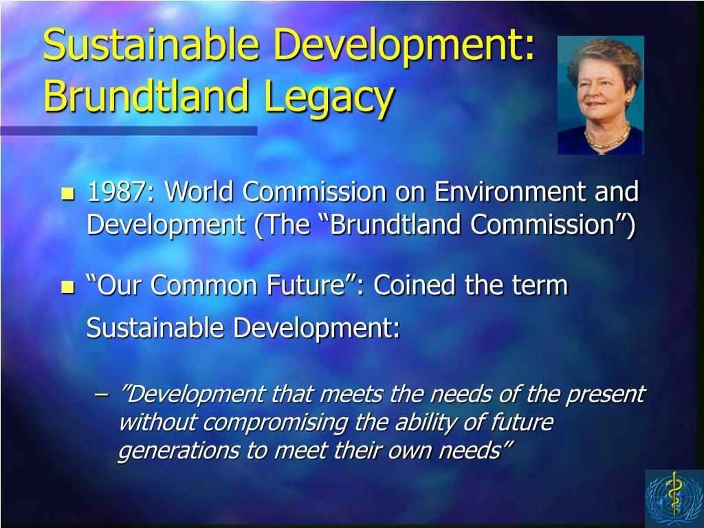 Sustainable Development: Brundtland Legacy