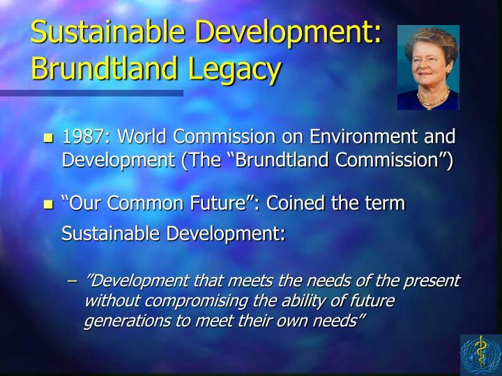 Sustainable development brundtland legacy