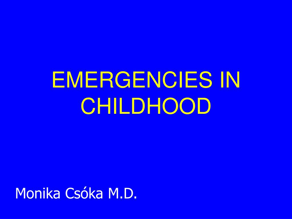 emergencies in childhood l.