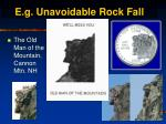 e g unavoidable rock fall