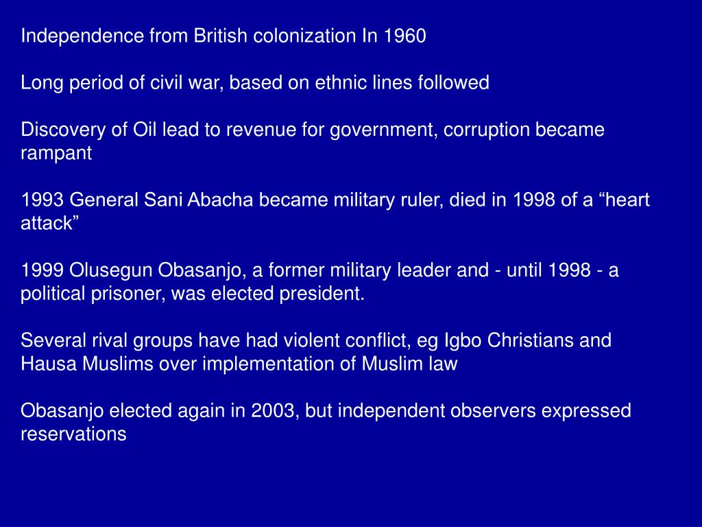 Independence from British colonization In 1960