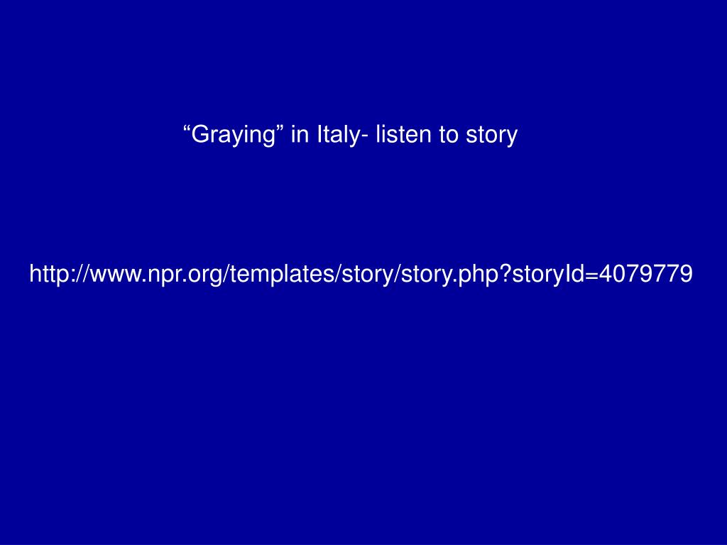 """""""Graying"""" in Italy- listen to story"""