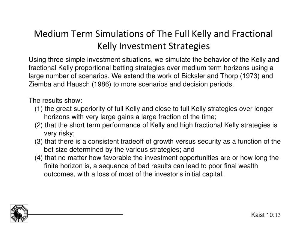 Medium Term Simulations of The Full Kelly and Fractional Kelly Investment Strategies