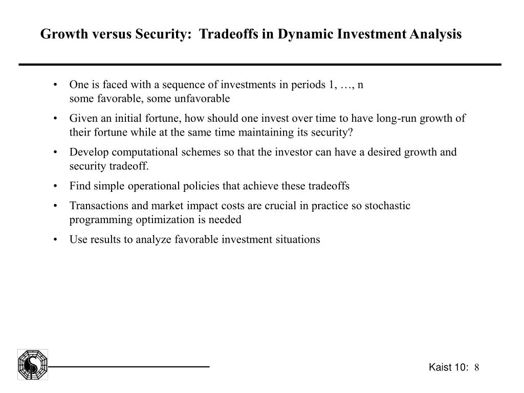 Growth versus Security:  Tradeoffs in Dynamic Investment Analysis