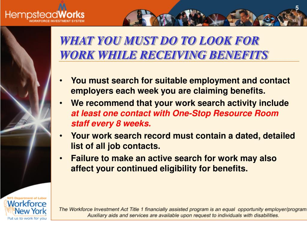 WHAT YOU MUST DO TO LOOK FOR WORK WHILE RECEIVING BENEFITS