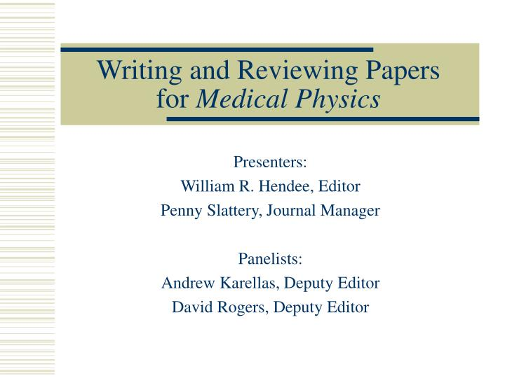 Writing and reviewing papers for medical physics