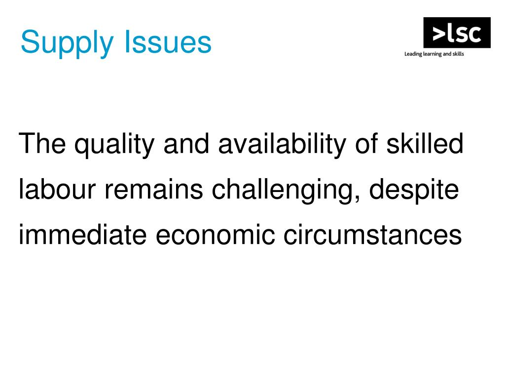 The quality and availability of skilled