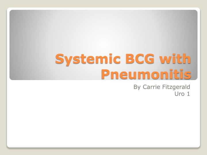 Systemic bcg with pneumonitis