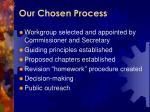 our chosen process