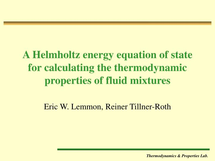 a helmholtz energy equation of state for calculating the thermodynamic properties of fluid mixtures n.