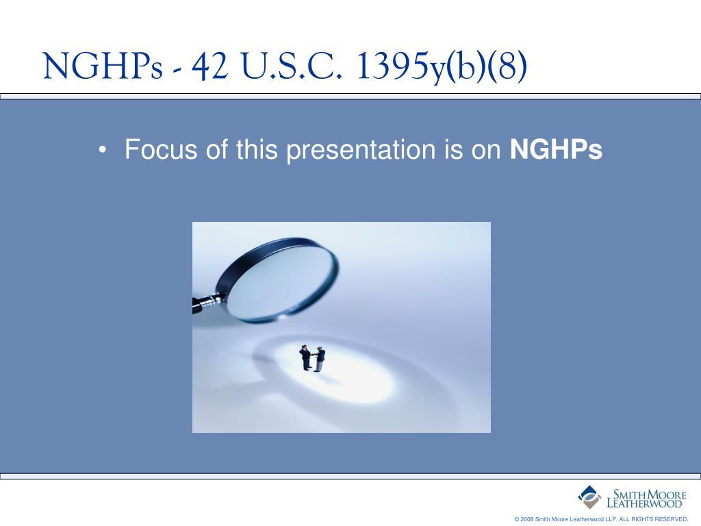 NGHPs - 42 U.S.C. 1395y(b)(8)