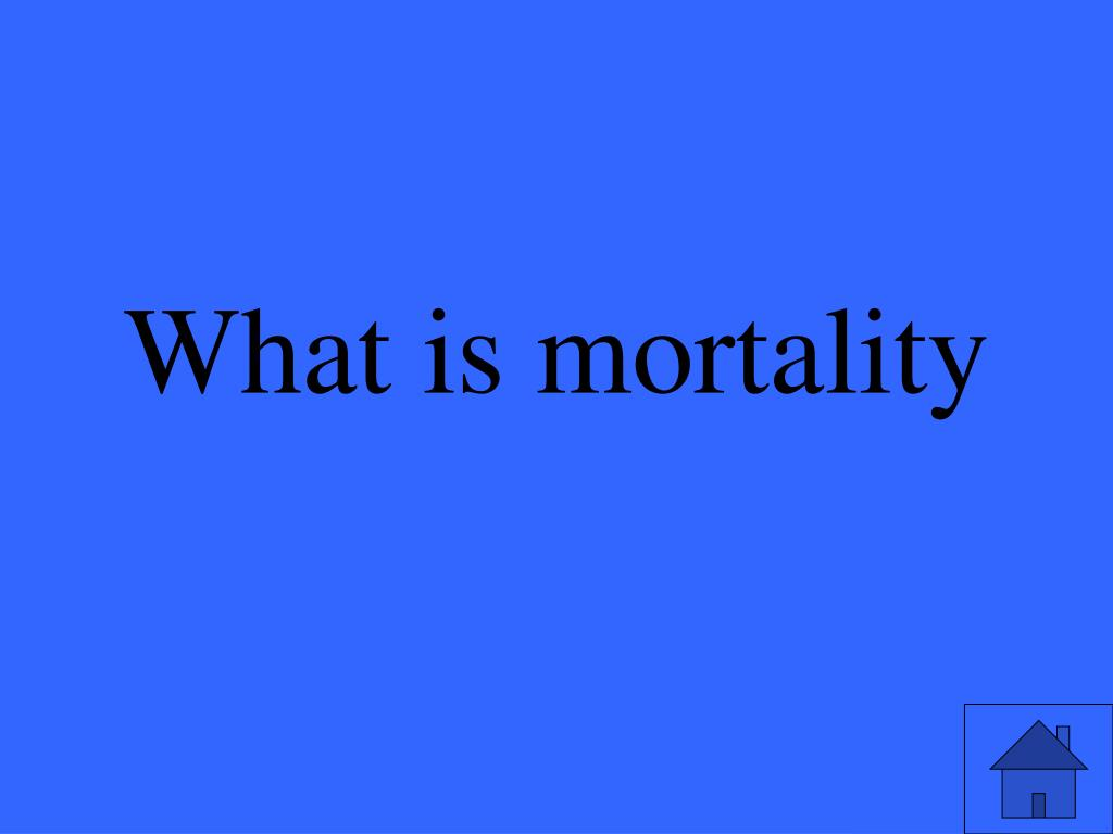 What is mortality