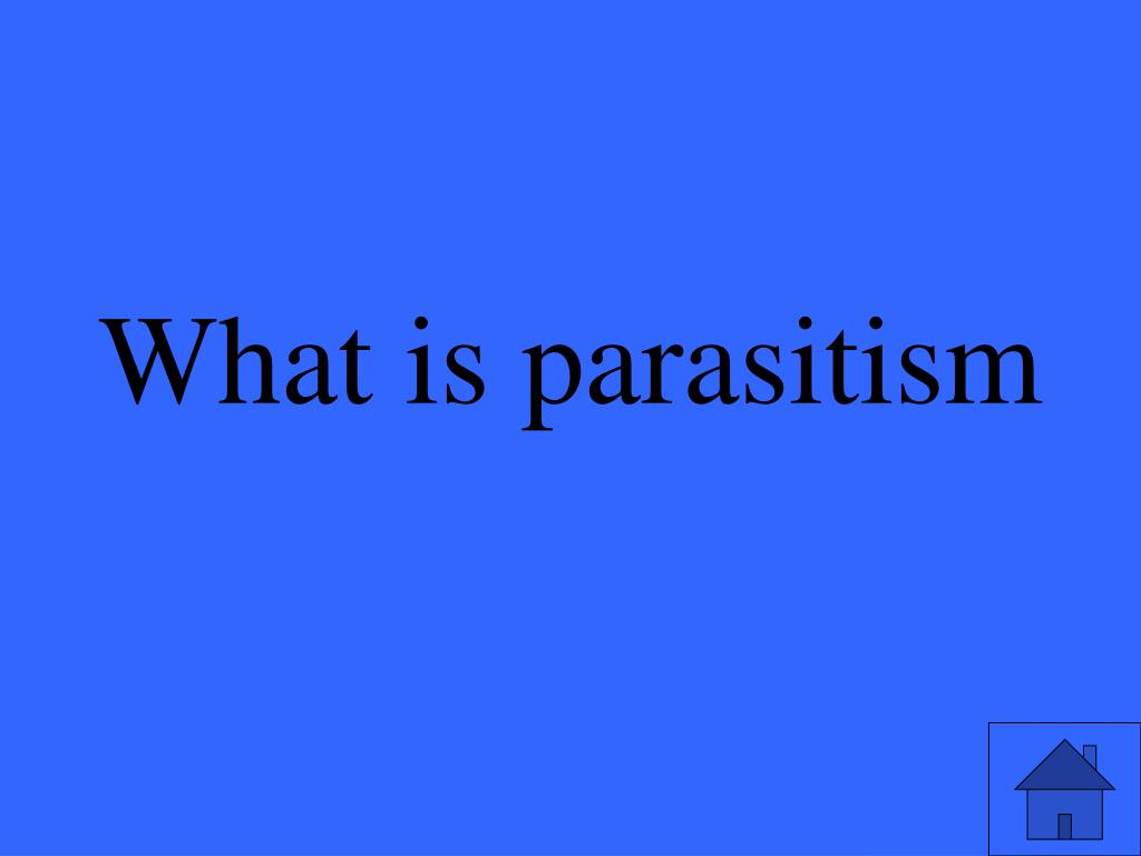 What is parasitism