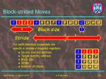 block strided moves