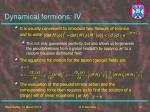 dynamical fermions iv