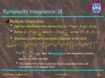 symplectic integrators ix