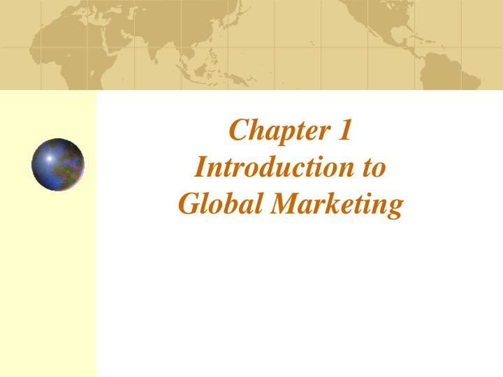 chapter 1 introduction to global marketing n.