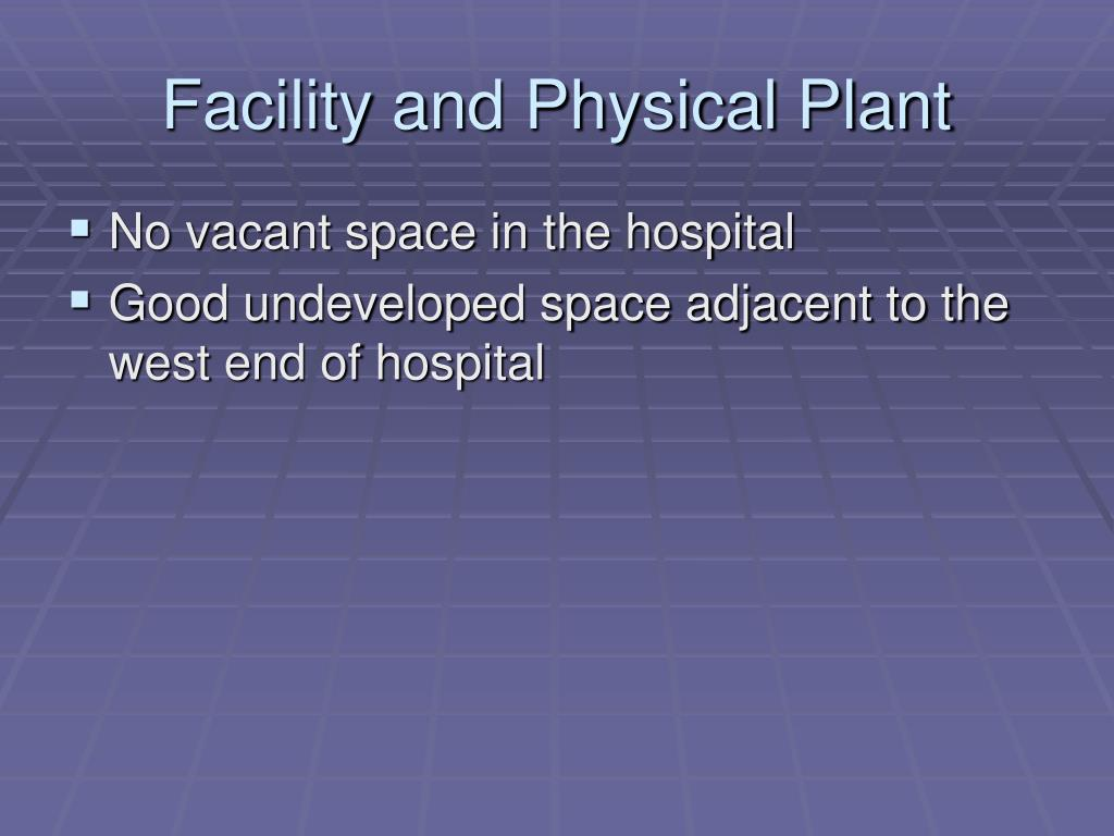 Facility and Physical Plant