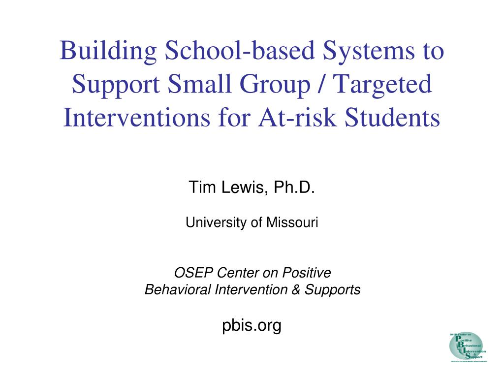 building school based systems to support small group targeted interventions for at risk students