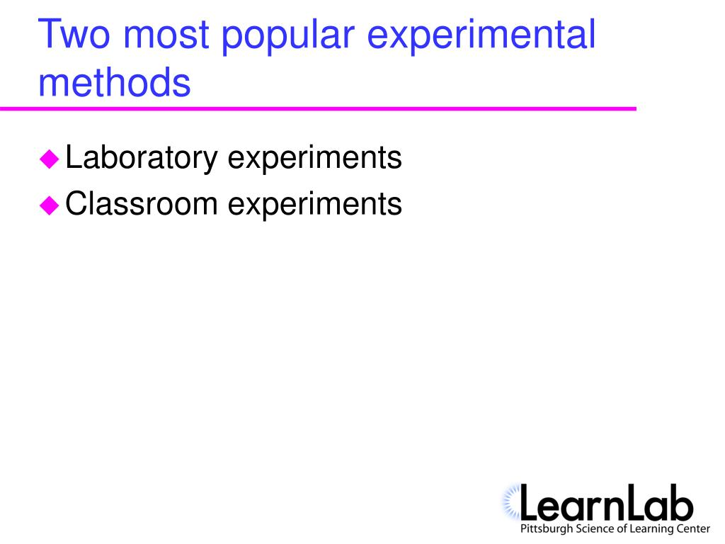 Two most popular experimental methods
