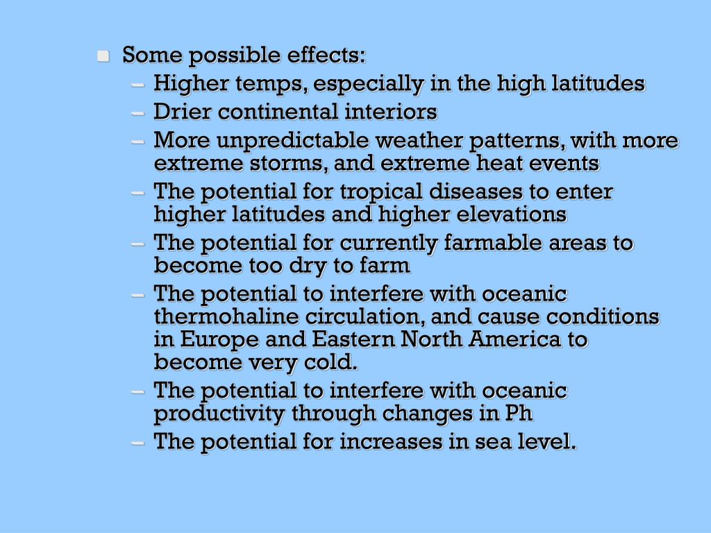 Some possible effects:
