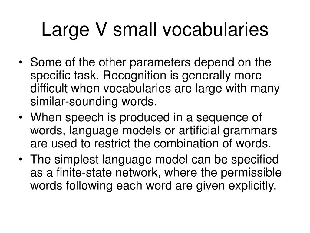 Large V small vocabularies