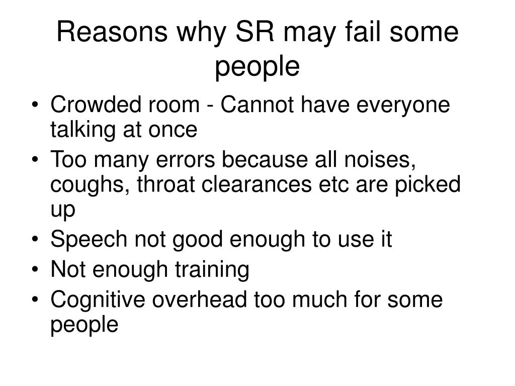 Reasons why SR may fail some people